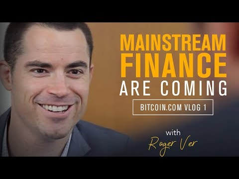 'Big Money' is Coming To Bitcoin ??| Roger Ver Vlog 1