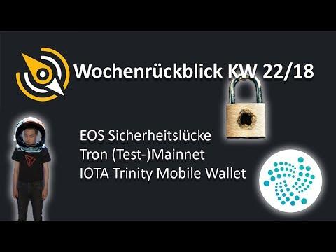 EOS Sicherheitslücke | TRON (Test-) Mainnet | IOTA Trinity Mobile Wallet | KW 22/18