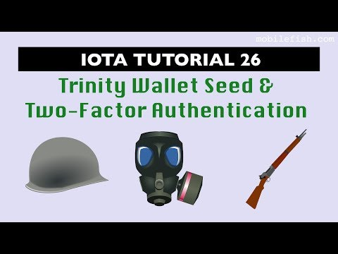 IOTA tutorial 26: Trinity Wallet Seed and Two-Factor Authentication