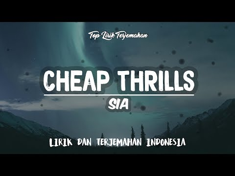 Cheap Thrills – Sia ( Lirik Terjemahan Indonesia )