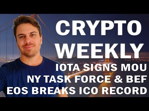 Crypto Weekly | EOS breaks ICO record, IOTA Partners with DNB, NY Task Force & BEF 2018