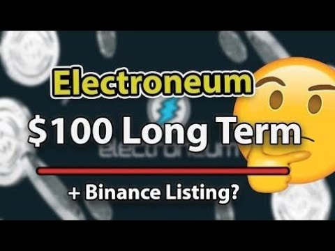 Electroneum $a hundred Long Term & Binance Listing?