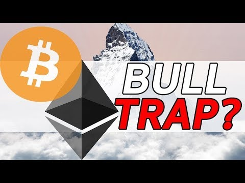 Cryptocurrency Bull Trap – Bitcoin to $5k – Ether to $300