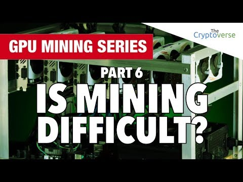 GPU Mining Series – Part 6 – Is Cryptocurrency Mining Technical And Difficult?