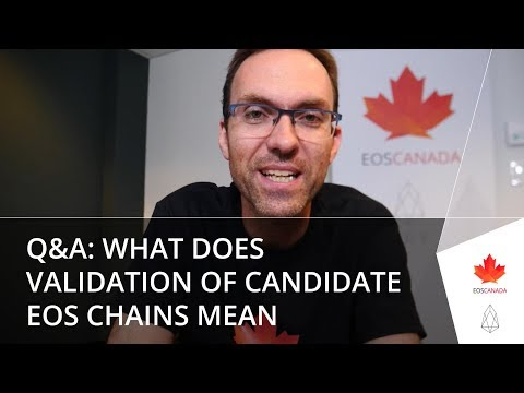 Q&A – What Does Validation of Candidate EOS Chains Mean