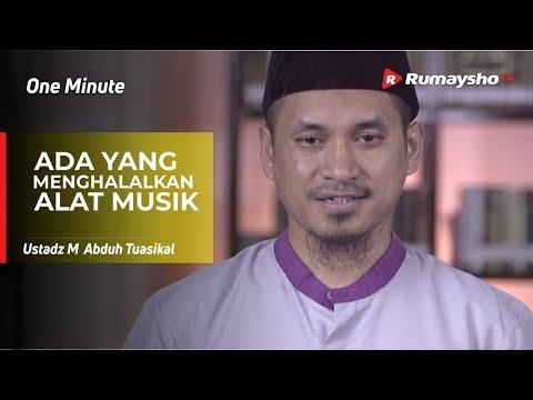One Minute : Ada yang Menghalalkan Alat Musik – Ustadz M Abduh Tuasikal