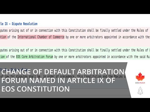 Change Of Default Arbitration Forum Named in Article IX Of EOS Constitution