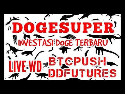 DOGESUPER Investasi Doge Terbaru, Live WD BTCPUSH DDFUTURES Legit kah ?