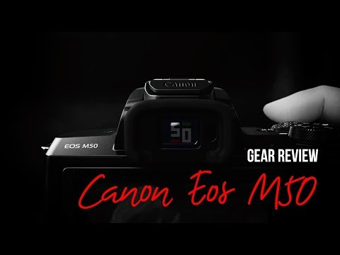 [Gear Review] Canon EOS M50 – Chiếc máy mirrorless mới nhất của Canon