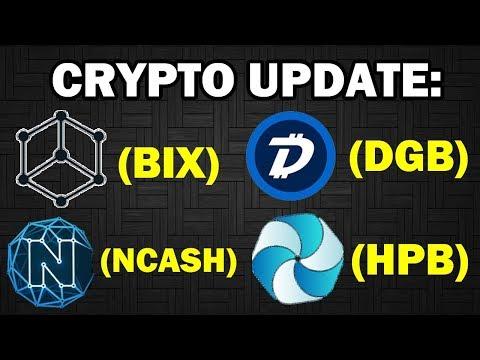 $NCASH, $DGB, $BIX + $HPB | CRYPTO UPDATE