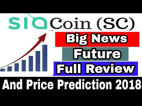 Sia Coin Big News || Full Review || Future And Price Prediction || Buy/Sell/Hold In 2018