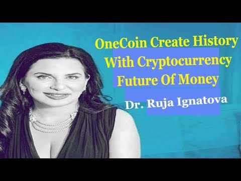 OneCoin Create History With Cryptocurrency Future Of Money