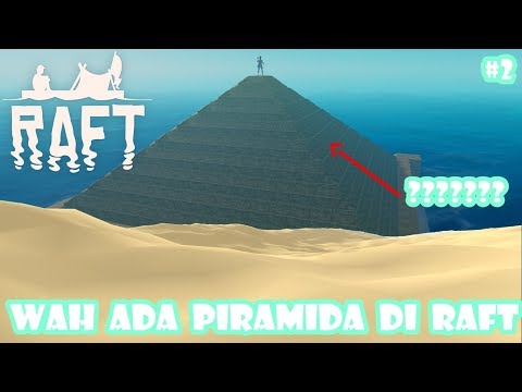 Ada Piramida di RAFT ????? #2 – Raft Gameplay Indonesia