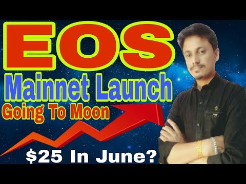 EOS Mainnet Launch | EOS $25 In June | Going To Moon | Being India Crypto Tech
