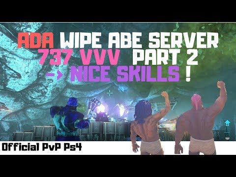 ADA WIPE VvV Server 737 ABE – PART 2 – NICE PVP SKILLS  [ARK PvP PS4 Official]