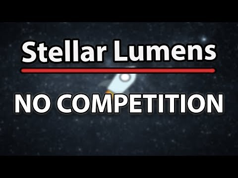 Stellar (XLM) Faces No Real Competition, Here's Why!