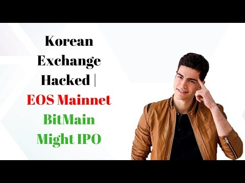 Top Crypto News This Week! Korean Exchange Hacked | EOS Mainnet | BitMain Might IPO