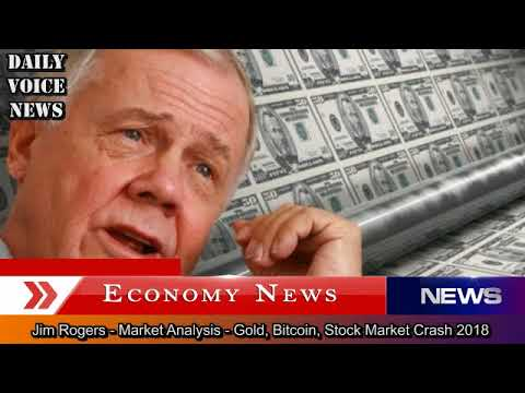 Jim Rogers – Market Analysis – Gold, Bitcoin, Stock Market Crash 2018