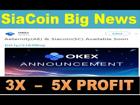 Sia Coin Big News – Siacoin Listing on OKEX Exchange – 3X Profit !