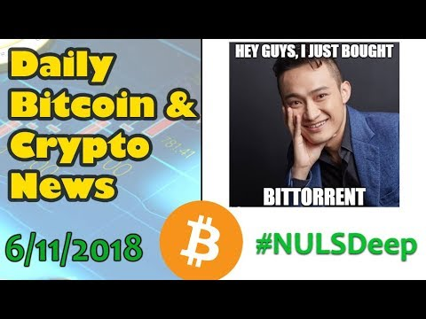 Justin Sun (Tron) Buys BitTorrent – Update on NULS  [Daily Bitcoin and Cryptocurrency]