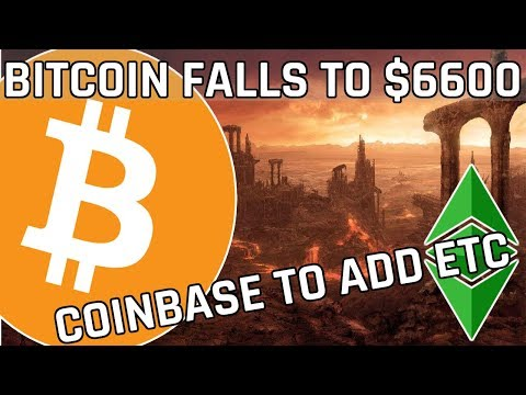 Bitcoin Falls To $6600 – Coinbase To Add Ethereum Classic ETC (Cryptocurrency news)