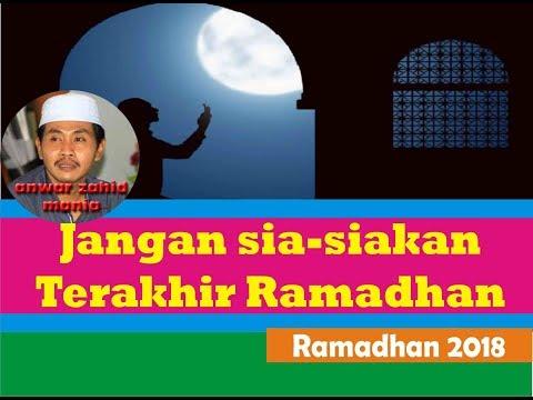 KH Anwar Zahid ~ Jangan sia siakan ramadhan terakhir