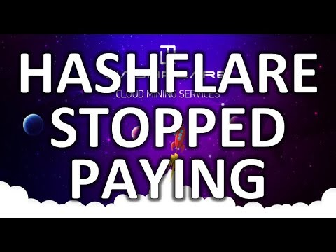 THE END OF HASHFLARE? EXIT SCAM? – No Bitcoin Cloud Mining Payouts