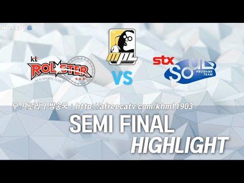 스타크래프트 무 프로리그 준결승전 KT Rolster vs STX Soul [전경기 하이라이트] :: Starcraft Moo Proleague