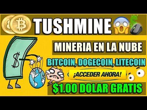 TUSHMINE MINAR EN LA NUBE BITCOIN, DOGECOIN, LITECOIN➡【 $1.00 GRATIS 】NUEVA
