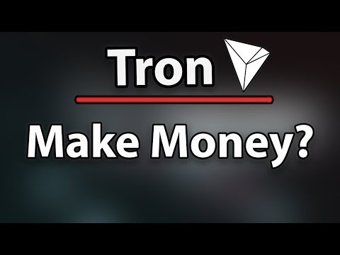Make Money With Tron (TRX)?