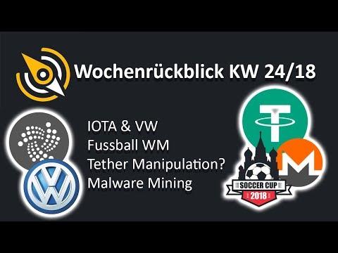 IOTA & VW | WM & Krypto | Tether Manipulation? | Malware Mining | KW 24/18