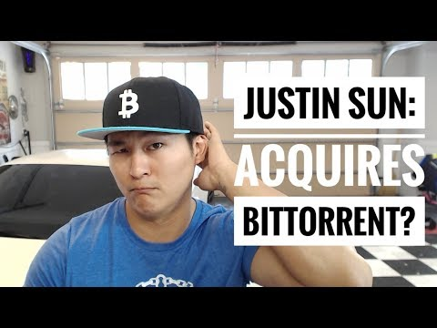 Justin Sun of TRON Acquires BitTorrent? – What's the Play?