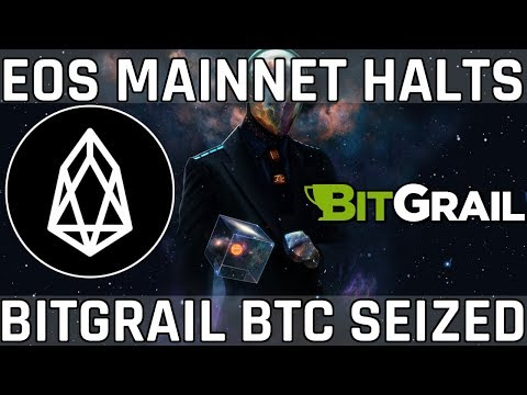 EOS Mainnet Halts – BitGrail Bitcoin Seized by Authorities