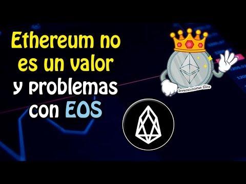 Ethereum no es un valor y los problemas de EOS