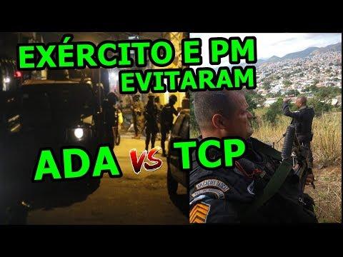 CLIMA ESQUENTA ADA e TCP NA ZONA OESTE E MILITARES EVITAM CONFRONTOS