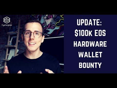 UPDATE: $100K EOS Hardware Wallet Bounty