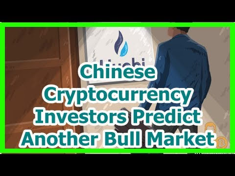 Today News – Chinese Cryptocurrency Investors Predict Another Bull Market
