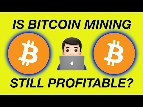 IS BITCOIN MINING STILL PROFITABLE? (2018)