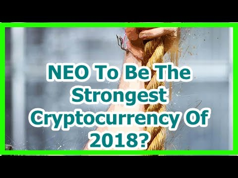 Today News – NEO To Be The Strongest Cryptocurrency Of 2018?