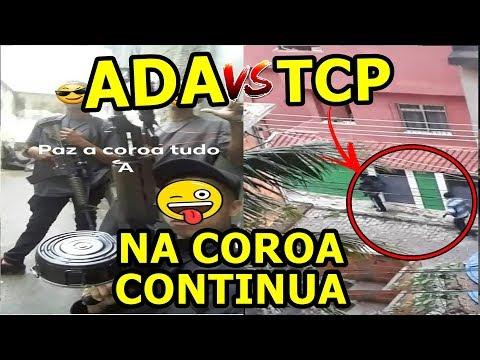 TCP INVADE COROA NOVAMENTE E ADA TENTA SEGURAR MORRO