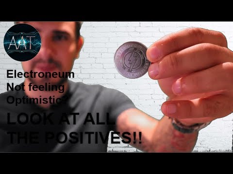 Electroneum – Not feeling Optimistic? LOOK AT ALL THE POSITIVES!!