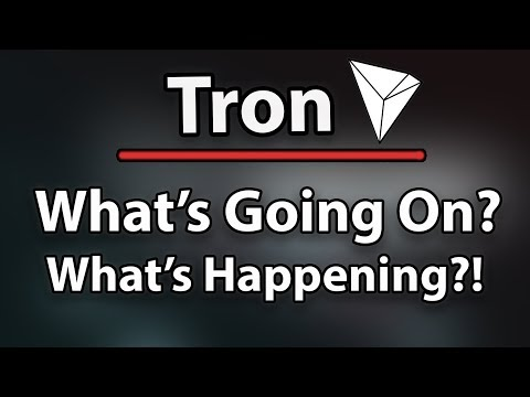 Tron (TRX) What's Happening? What's Going On?!