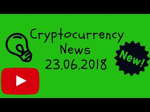Cryptocurrency News 23.06.18