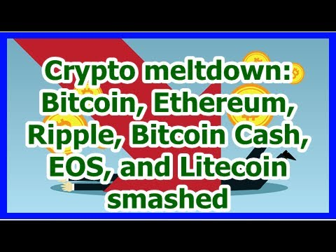 Today News – Crypto meltdown: Bitcoin, Ethereum, Ripple, Bitcoin Cash, EOS, and Litecoin smashed