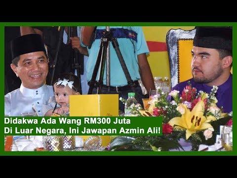 Didakwa Ada Wang RM300 Juta Di Luar Negara, Ini Jawapan Azmin Ali!