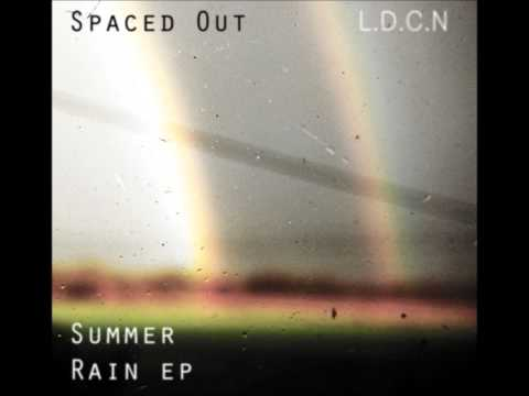 L.D.C.N – Spaced Out (From the forthcoming EP Summer Rain due out the 18th of July)