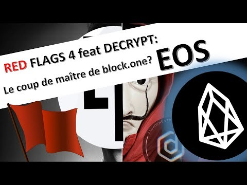 RED FLAGS CRYPTO n°4 feat DECRYPT : EOS : le coup de maître de block.one ?