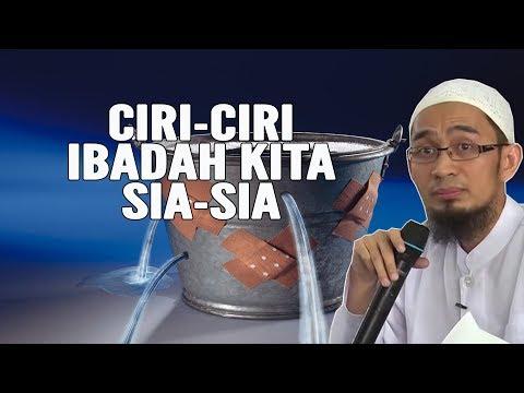 CIRI – CIRI IBADAH KITA SIA – SIA – Ustadz Adi Hidayat