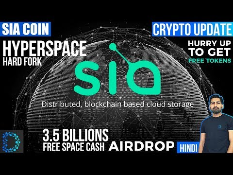 Crypto Update – SiaCoin (SC) – Hyperspace Fork & Airdrop – Free 3.5 Billions Space Cash – [Hindi]