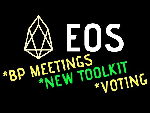 Watch All EOS BP Meetings – EOS Voting Message From Dan – New EOS Toolkit